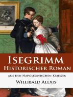 Isegrimm - Historischer Roman aus den Napoleonischen Kriegen