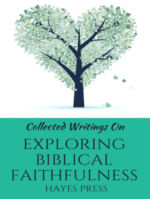 Collected Writings On ... Exploring Biblical Faithfulness