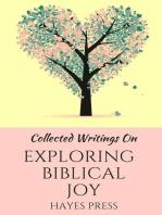Collected Writings On ... Exploring Biblical Joy