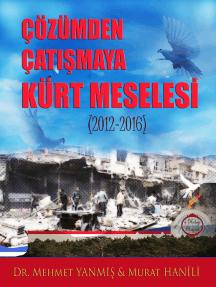 Çözümden Çatışmaya Kürt Meselesi: (2012-2016)