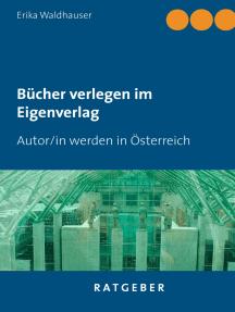 Bücher verlegen im Eigenverlag: Autor/in werden in Österreich