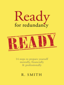 Ready for Redundancy: 14 Steps to Prepare Yourself Mentally, Financially & Professionally