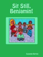 Sit Still, Benjamin!