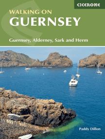 Walking on Guernsey: Guernsey, Alderney, Sark and Herm