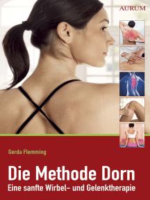 Die Methode Dorn: Eine sanfte Wirbel- und Gelenktherapie
