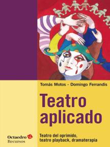Teatro aplicado: Teatro del oprimido, teatro playback, dramaterapia