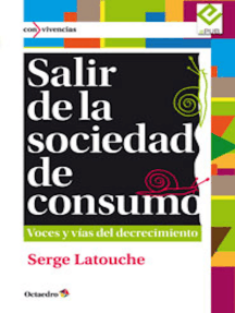 Salir de la sociedad de consumo: Voces y vías del decrecimiento