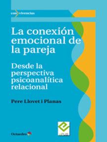 La conexión emocional de la pareja: Desde la perspectiva psicoanalítica relacional