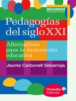 Pedagogías del siglo XXI: Alternativas para la innovación educativa