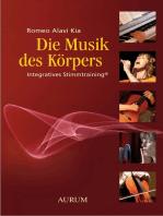 Die Musik des Körpers: Integratives Stimmtraining