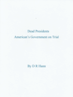 Dead Presidents. America's Government on Trial.