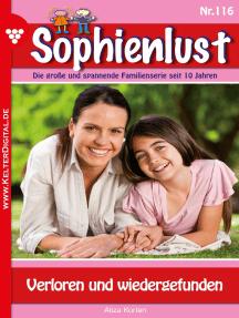 Sophienlust 116 – Familienroman: Verloren und wiedergefunden
