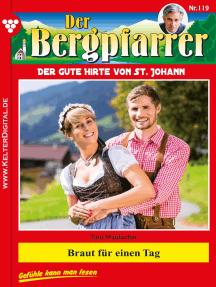 Der Bergpfarrer 119 – Heimatroman: Braut für einen Tag