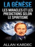 La Génèse - Les miracles et les predictions selon le spiritisme