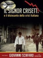 Il signor Crisetti e il disincanto della crisi italiana
