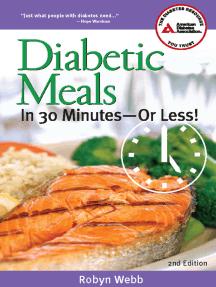 Diabetic Meals in 30 Minutesor Less!