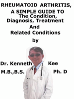 Rheumatoid Arthritis, A Simple Guide To The Condition, Diagnosis, Treatment And Related Conditions