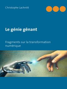 Le génie gênant: Fragments sur la transformation numérique