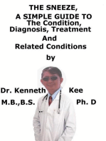 The Sneeze, A Simple Guide To The Condition, Diagnosis, Treatment And Related Conditions