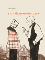 Sacha Guitry en Normandie