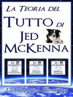 La Teoria del Tutto di Jed McKenna La Prospettiva Illuminata