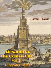 Alexandria, the Golden City, Vol. II - Cleopatra's City