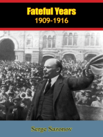 Fateful Years, 1909-1916