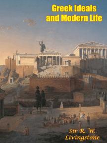 Greek Ideals and Modern Life