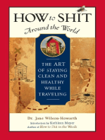How to Shit Around the World: The Art of Staying Clean and Healthy While Traveling