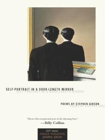 Self-Portrait in a Door-Length Mirror: Poems