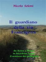 Il guardiano della via Francigena