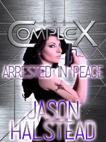 Arrested in Peace: The Complex