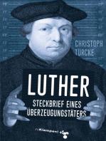Luther – Steckbrief eines Überzeugungstäters