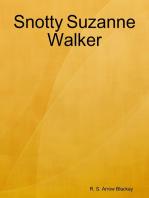 Snotty Suzanne Walker