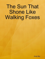 The Sun That Shone Like Walking Foxes