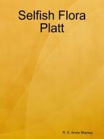 Selfish Flora Platt
