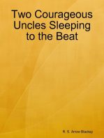 Two Courageous Uncles Sleeping to the Beat
