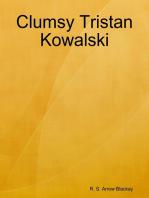 Clumsy Tristan Kowalski