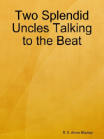 Two Splendid Uncles Talking to the Beat
