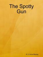 The Spotty Gun