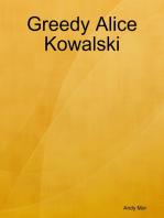 Greedy Alice Kowalski