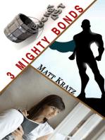 3 Mighty Bonds