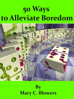 50 Ways to Alleviate Boredom