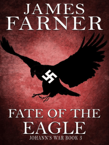 Fate of the Eagle: Johann's War, #3