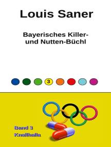 Bayerisches Killer- und Nutten-Büchl - Band 3: Knallhalla