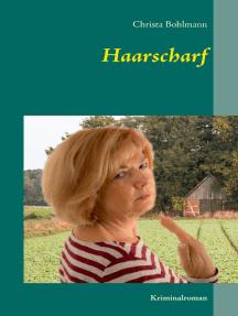 Haarscharf: Kriminalroman