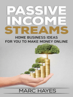 Passive Income Streams: Home Business Ideas for You to Make Money Online