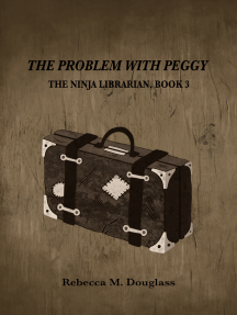 The Problem With Peggy (The Ninja Librarian, Book 3)