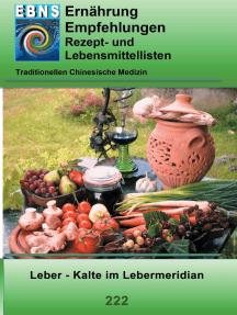 Ernährung - TCM - Leber - Kälte im Lebermeridian: TCM-Ernährungsempfehlung - Leber - Kälte im Lebermeridian