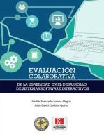 Evaluación colaborativa de la usabilidad en el desarrollo de sistemas software interactivos
